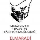 A 2020-as Mihály-napi Lovas-és Pásztortalálkozó ELMARAD!